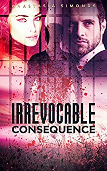 Irrevocable Consequence